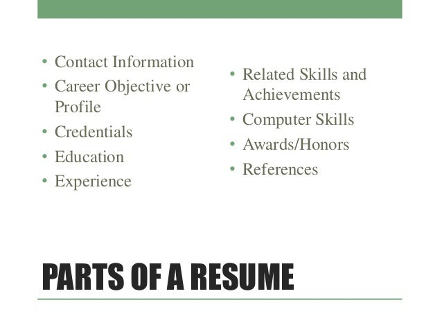 PARTS OF A RESUME ...  Parts Of A Resume