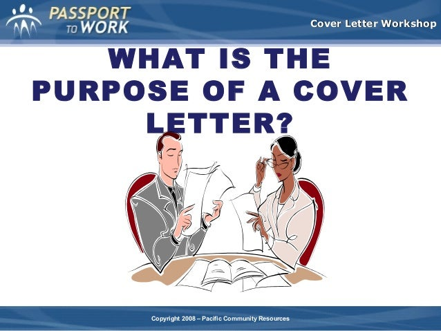 Cover Letter Workshop WHAT IS THE PURPOSE ...