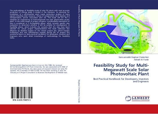 Samsamoddin Naghavi Chaleshtori Adinath M. Funde Feasibility Study for Multi- Megawatt Scale Solar Photovoltaic Plant Best...