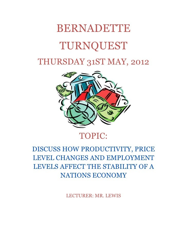 BERNADETTE       TURNQUEST THURSDAY 31ST MAY, 2012            TOPIC:DISCUSS HOW PRODUCTIVITY, PRICELEVEL CHANGES AND EMPLO...
