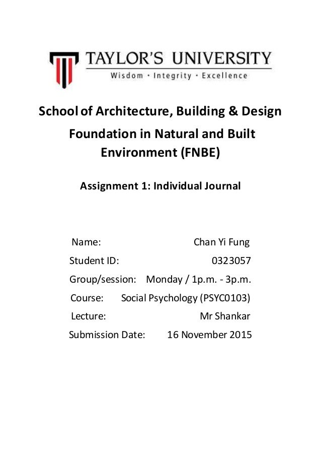 School of Architecture, Building & Design Foundation in Natural and Built Environment (FNBE) Assignment 1: Individual Jour...