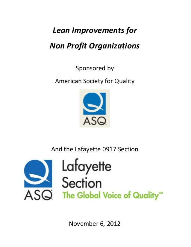 Lean Improvements for Non Profit Organizations Sponsored by American Society for Quality And the Lafayette 0917 Section No...