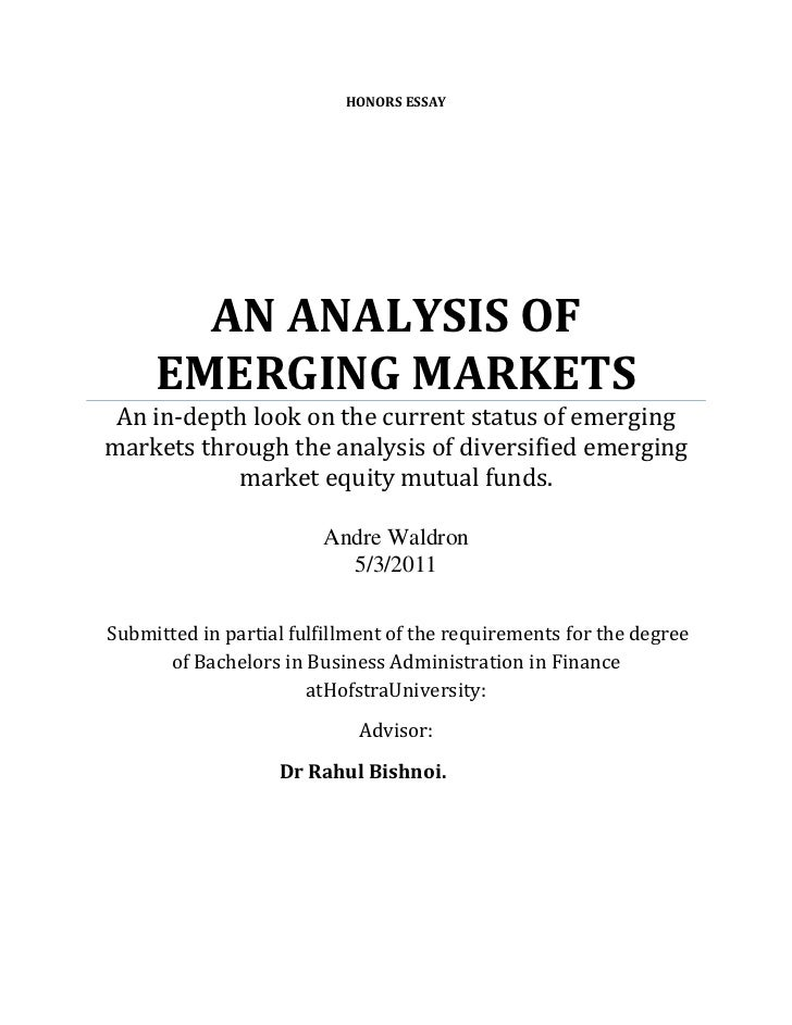 HONORS essayAN ANALYSIS OF EMERGING MARKETSAn in-depth look on the current status of emerging markets through the analys...