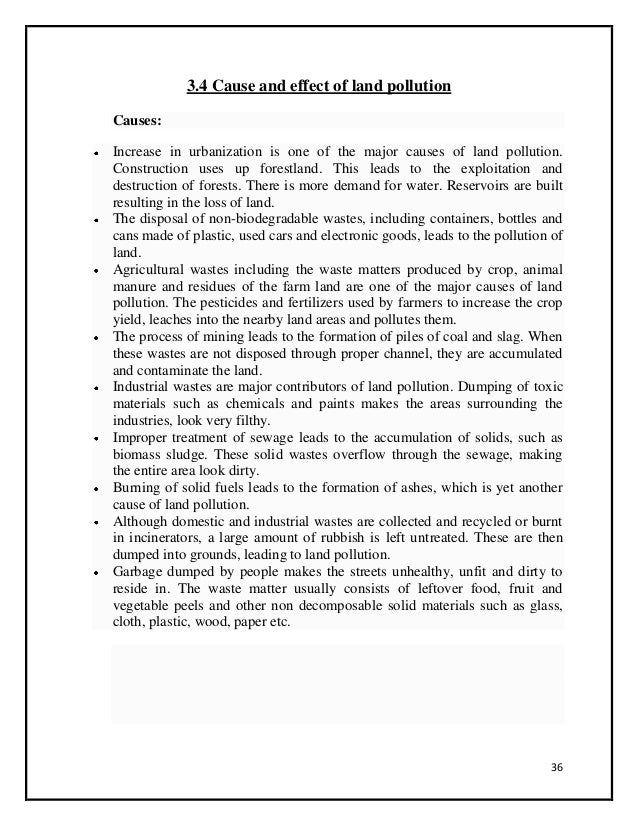 an analysis of the different causes of pollution Soil pollution involves the contamination of soil by the release of harmful substances into the soil unlike air pollution, which has a direct affect on human lives, soil pollution causes an indirect damage to humans and other animals the lives of all the living things depend on three sources: water, light and soil.