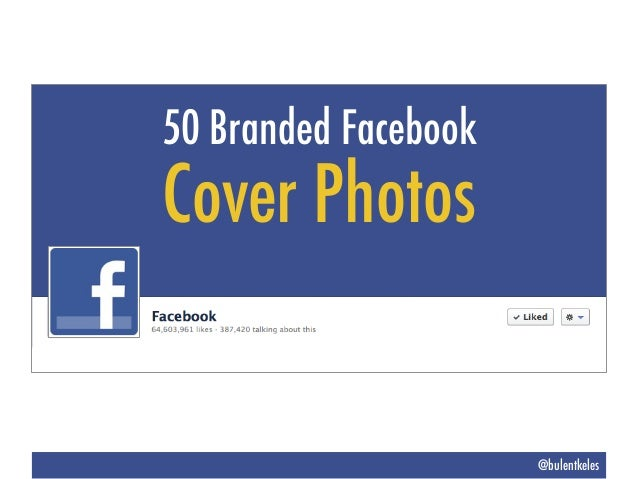 50 Branded FacebookCover Photos                      @bulentkeles