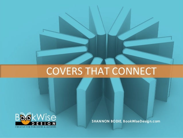 SHANNON BODIE, BookWiseDesign.com COVERS THAT CONNECT