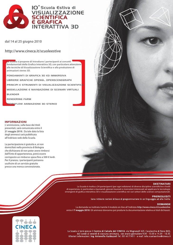 10     dal 14 al 25 giugno 2010  http://www.cineca.it/scuoleestive   La Scuola si propone di introdurre i partecipanti ai ...