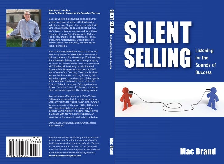 Mac Brand – Author Silent Selling, Listening for the Sounds of Success  Mac has worked in consulting, sales, consumer insi...