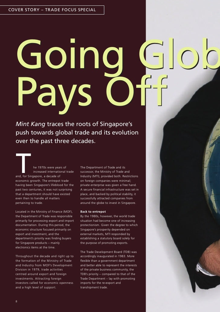 COVER sTORY – TRADE FOCUs sPECIAL       Going Glob   Pays Off   Mint Kang traces the roots of singapore's   push towards g...