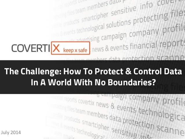 Edit Presentation Name Here Seamless FileSecurity &Compliance. Anywhere. The Challenge: How To Protect & Control Data In A...