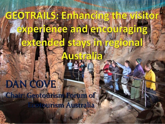 DAN COVEDAN COVE Chair: Geotourism Forum ofChair: Geotourism Forum of Ecotourism AustraliaEcotourism Australia