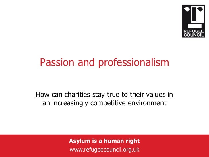 Passion and professionalism<br />How can charities stay true to their values in an increasingly competitive environment <b...