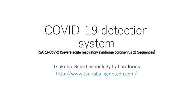 COVID-19 detection system [SARS-CoV-2 (Severe acute respiratory syndrome coronavirus 2) Sequences] Tsukuba GeneTechnology ...