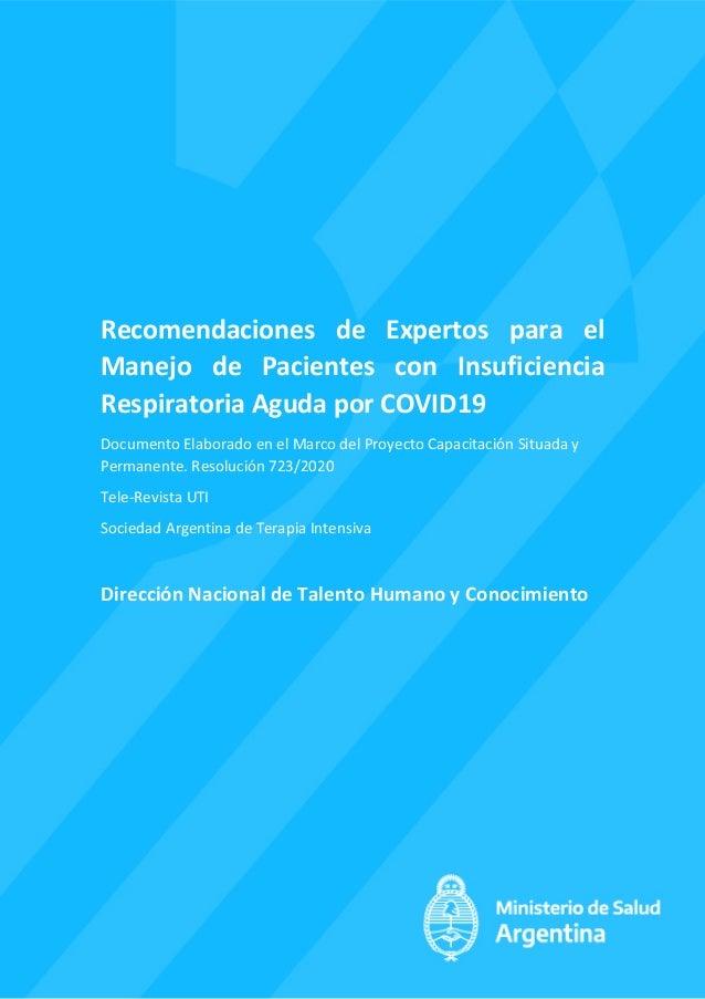 Recomendaciones de Expertos para el Manejo de Pacientes con Insuficiencia Respiratoria Aguda por COVID19 Documento Elabora...