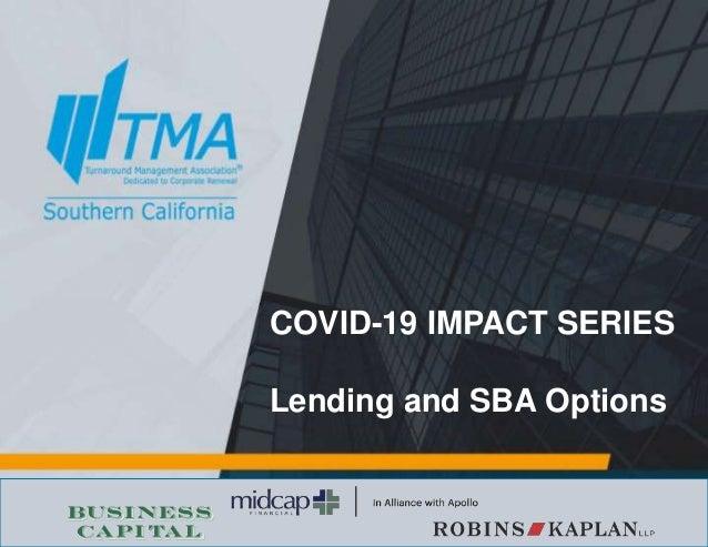 1 COVID-19 IMPACT SERIES Lending and SBA Options