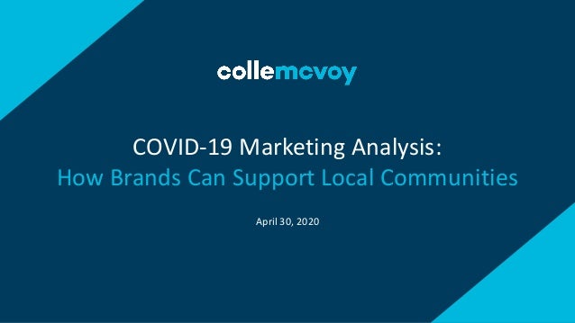 April 30, 2020 COVID-19 Marketing Analysis: How Brands Can Support Local Communities