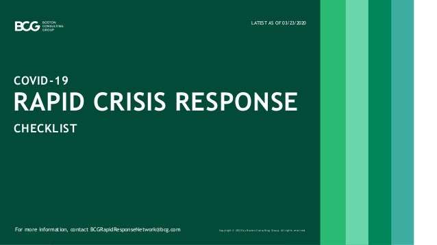 I LATEST AS OF 03/23/2020 RAPID CRISIS RESPONSE COVID-19 CHECKLIST Copyright © 2020 by Boston Consulting Group. All rights...