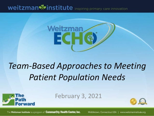 Team-Based Approaches to Meeting Patient Population Needs February 3, 2021