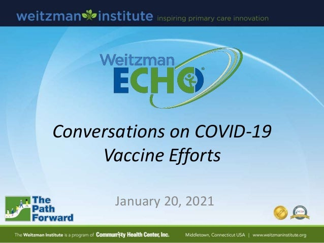 Conversations on COVID-19 Vaccine Efforts January 20, 2021