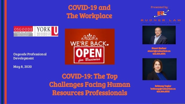 COVID-19 and The Workplace Presented by: COVID-19: The Top Challenges Facing Human Resources Professionals Stuart Rudner s...