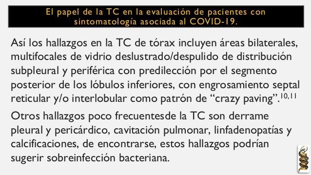 El papel de la TC en la evaluación de pacientes con sintomatología asociada al COVID-19. Así los hallazgos en la TC de tór...