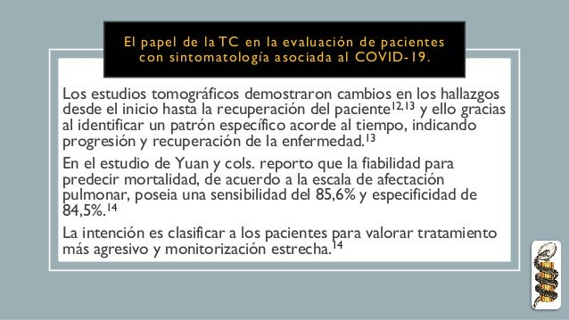 El papel de la TC en la evaluación de pacientes con sintomatología asociada al COVID-19. Los estudios tomográficos demostr...