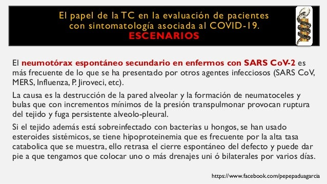 El papel de la TC en la evaluación de pacientes con sintomatología asociada al COVID-19. ESCENARIOS El neumotórax espontán...