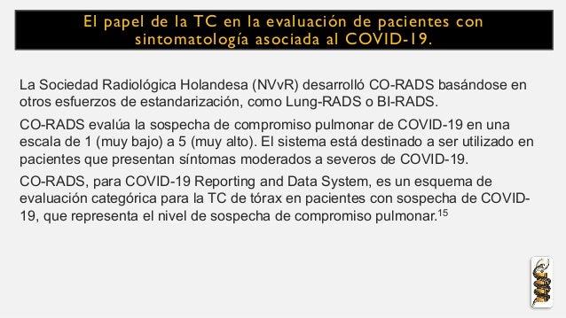El papel de la TC en la evaluación de pacientes con sintomatología asociada al COVID-19. La Sociedad Radiológica Holandesa...