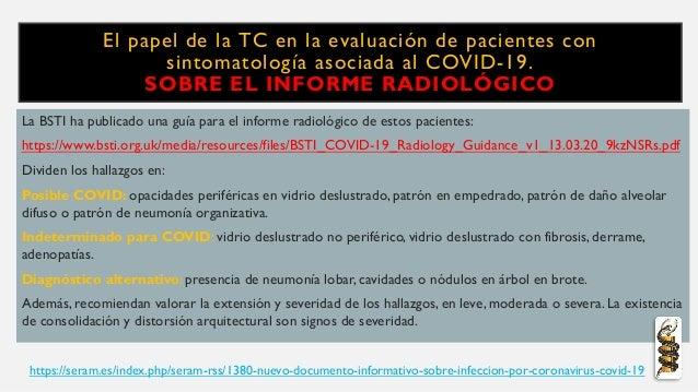 La BSTI ha publicado una guía para el informe radiológico de estos pacientes: https://www.bsti.org.uk/media/resources/file...