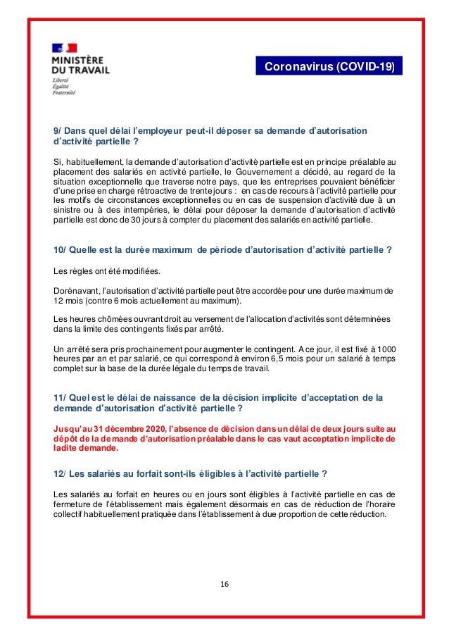 16 Coronavirus (COVID-19) 9/ Dans quel délai l'employeur peut-il déposer sa demande d'autorisation d'activité partielle ? ...