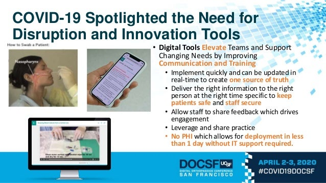 COVID-19 Spotlighted the Need for Disruption and Innovation Tools • Digital Tools Elevate Teams and Support Changing Needs...