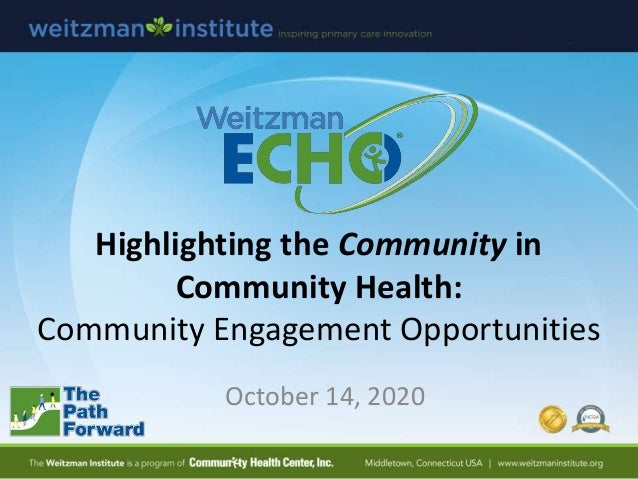 Highlighting the Community in Community Health: Community Engagement Opportunities October 14, 2020