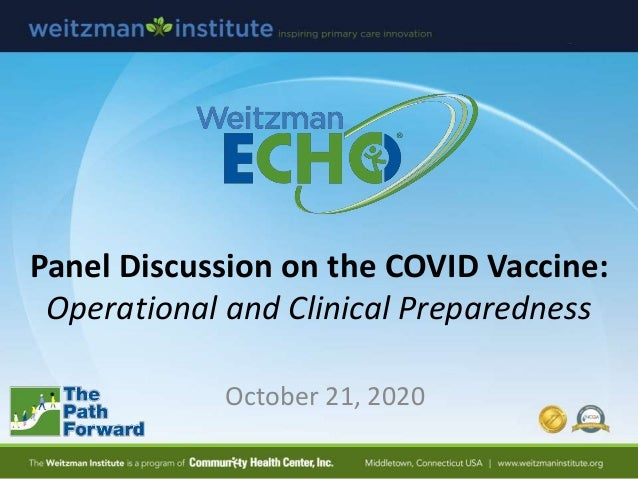 Panel Discussion on the COVID Vaccine: Operational and Clinical Preparedness October 21, 2020