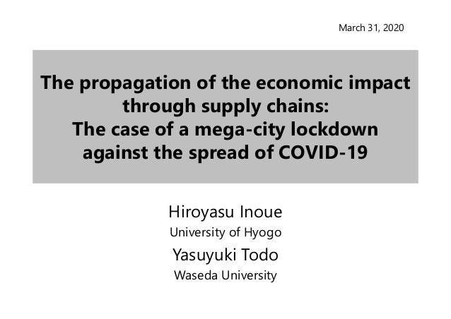 The propagation of the economic impact through supply chains: The case of a mega-city lockdown against the spread of COVID...