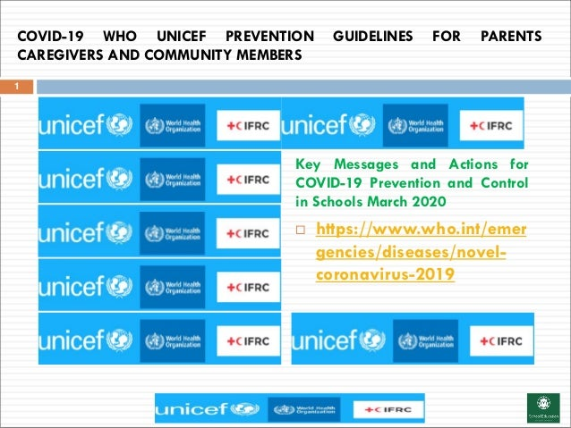 COVID-19 WHO UNICEF PREVENTION GUIDELINES FOR PARENTS CAREGIVERS AND COMMUNITY MEMBERS 1 Key Messages and Actions for COVI...