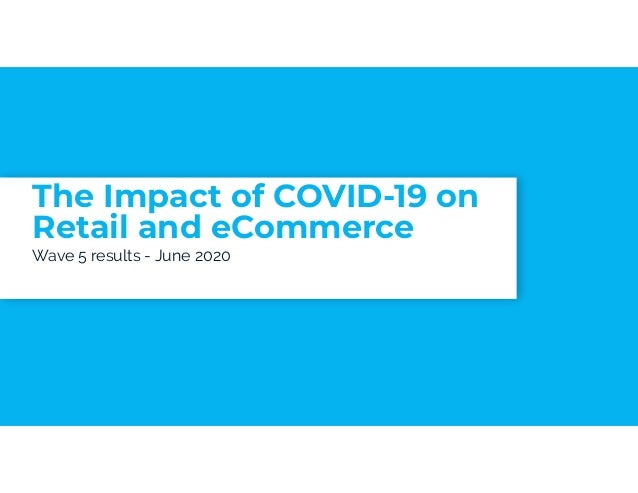 The Impact of COVID-19 on Retail and Ecommerce: Survey 5