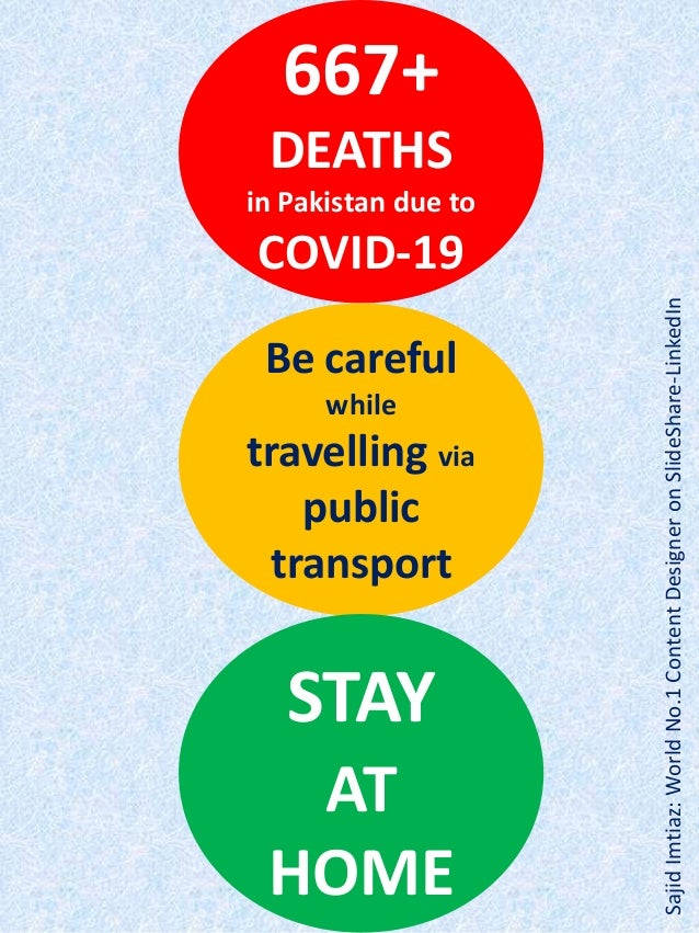 667+ DEATHS in Pakistan due to COVID-19 Be careful while travelling via public transport STAY AT HOME SajidImtiaz:WorldNo....