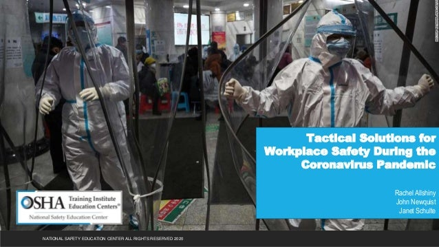 Tactical Solutions for Workplace Safety During the Coronavirus Pandemic Rachel Allshiny John Newquist Janet Schulte NATION...