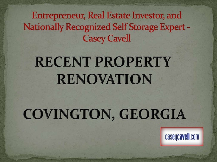 Entrepreneur, Real Estate Investor, and Nationally Recognized Self Storage Expert - Casey Cavell<br />RECENT PROPERTY <br ...