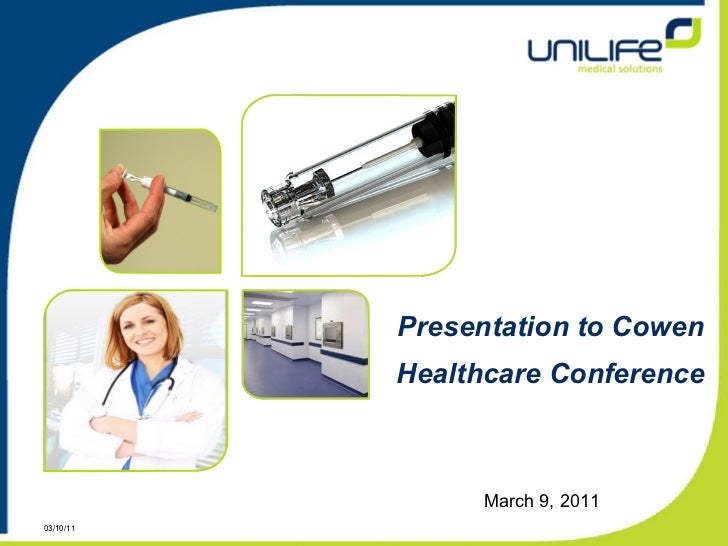 Presentation to Cowen Healthcare Conference March 9, 2011 03/10/11