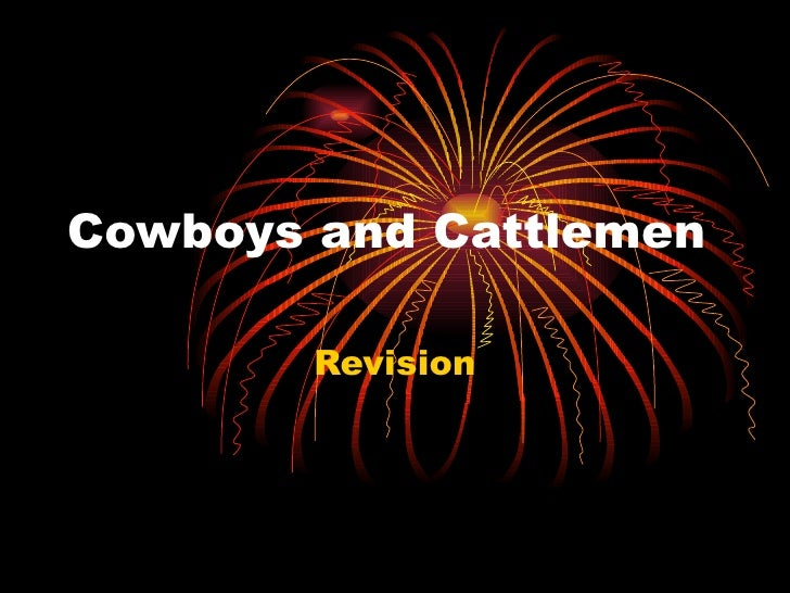 Cowboys and Cattlemen Revision