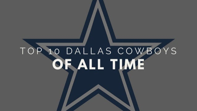Top 10 Dallas Cowboys Of All Time