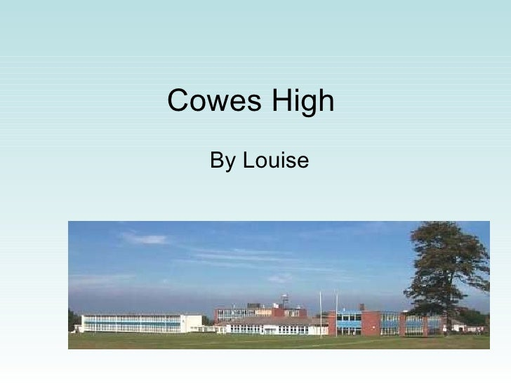 Cowes High  By Louise
