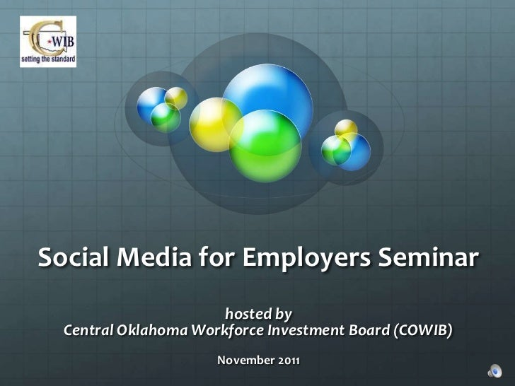 Social Media for Employers Seminar                       hosted by  Central Oklahoma Workforce Investment Board (COWIB)   ...