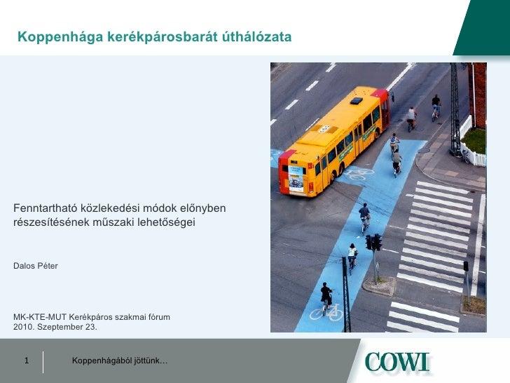 Koppenhága kerékpárosbarát úthálózata Fenntartható közlekedési módok előnyben részesítésének műszaki lehetőségei  Dalos   ...