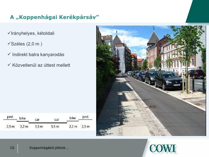 """A """"Koppenhágai Kerékpársáv"""" <ul><li>Irányhelyes, kétoldali </li></ul><ul><li>Széles (2,0 m ) </li></ul><ul><li>Indirekt ba..."""