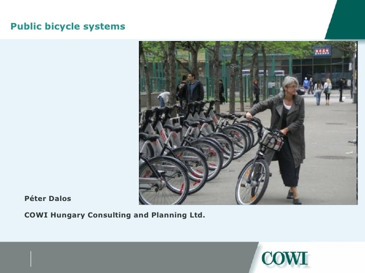 Public bicycle systems   Péter Dalos COWI Hungary Consulting and Planning Ltd.