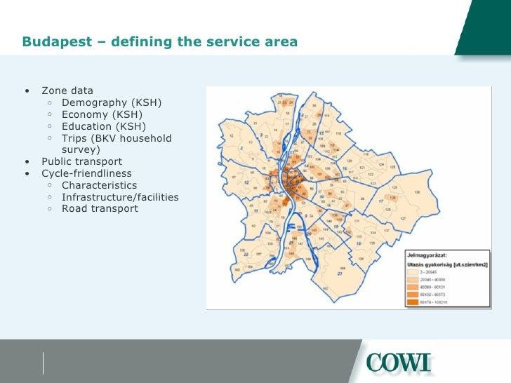 Budapest – defining the service area <ul><ul><li>Zone data </li></ul></ul><ul><ul><ul><li>Demography (KSH) </li></ul></ul>...