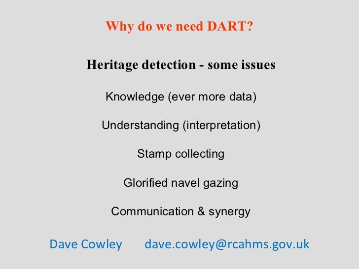 Why do we need DART? Heritage detection - some issues Knowledge (ever more data) Understanding (interpretation) Stamp coll...