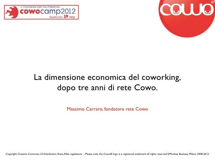La dimensione economica del coworking,                              dopo tre anni di rete Cowo.                           ...